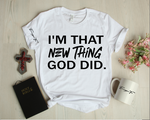 New Thing God Did Tee