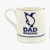 Bright Mugs Dancing Dad 1/2 Pint Mug