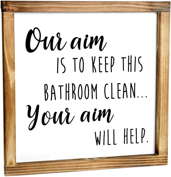 Our Aim Is To Keep This Bathroom Clean Sign - Funny Farmhouse Bathroom Decor Sign 12x12