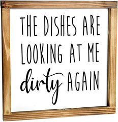 The Dishes Are Looking At Me Dirty Again Sign 12x12