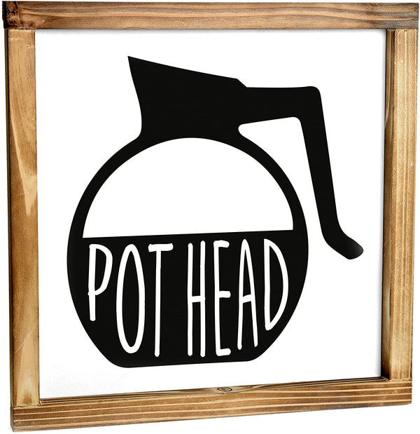 Pot Head Sign - Funny Kitchen Sign 12x12
