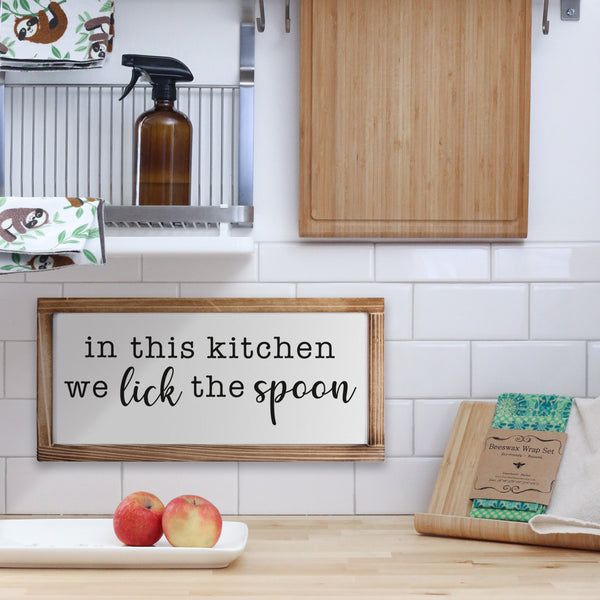 In This Kitchen We Lick the Spoon Sign 8x17