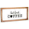 But First Coffee Sign - Modern Farmhouse Kitchen Sign 8x17