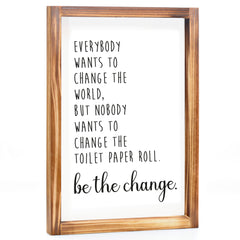 Change The World Sign - Funny Farmhouse Bathroom Decor Sign 11x16