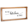 In This Kitchen We Dance Sign - Modern Farmhouse Kitchen Sign 8x17