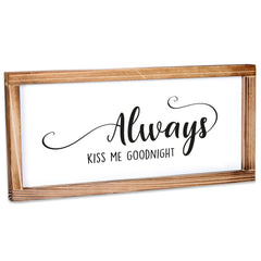 Always Kiss Me Goodnight Sign - Modern Farmhouse Wall Decor Sign 8x17