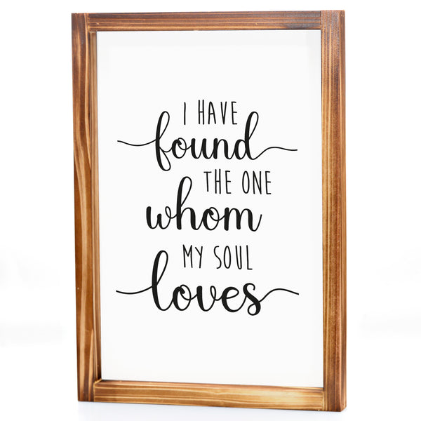 The One My Soul Loves Sign - Modern Farmhouse Wall Decor Sign 11x16