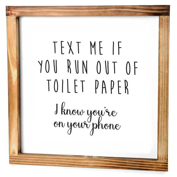 Text Me Sign - Funny Farmhouse Bathroom Decor Sign 12x12