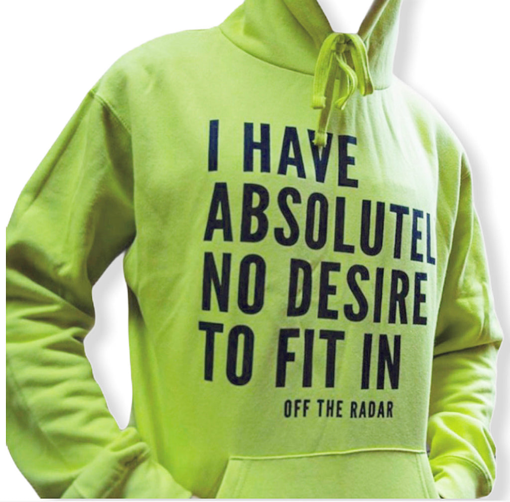 NO DESIRE TO FIT IN HOODIE