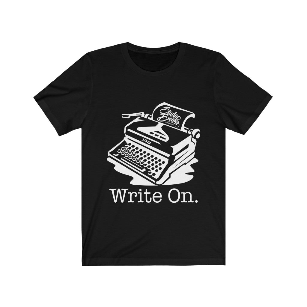 Study Breaks Write On T-Shirt