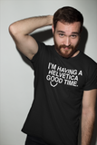 I'm Having A Helvetica Good Time T-Shirt