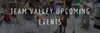 Team Valley Upcoming Events