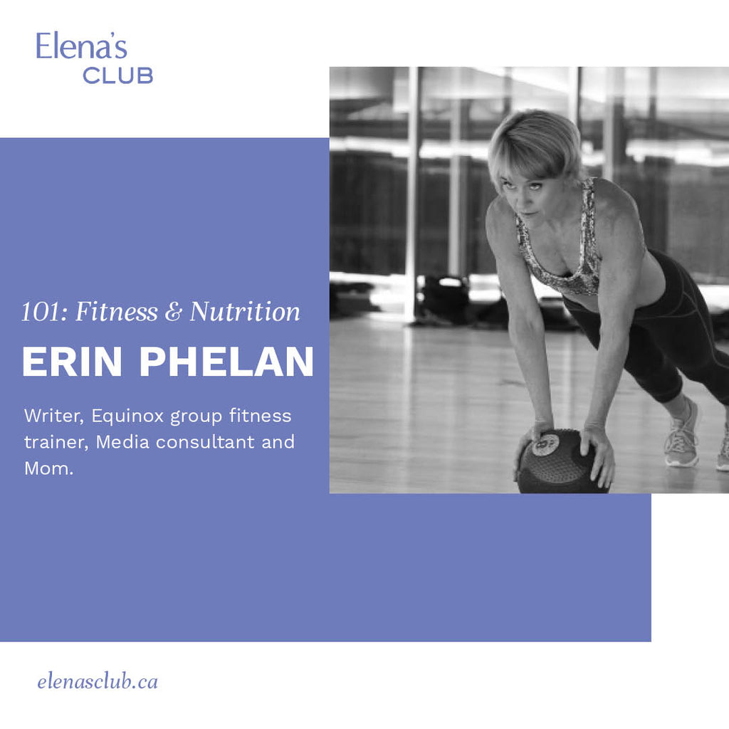 Erin Phelan - Writer, Equinox group fitness trainer, Media consultant and Mom.
