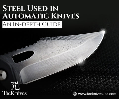 Properties of Steel in Automatic Knives