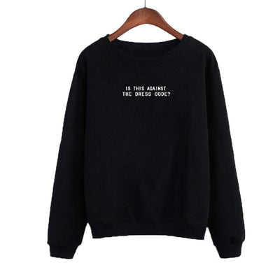 Is This Against The Dress Code Sweatshirt Women Black Tumblr Harajuku Punk Funny Slogan Letters Printing Pullover Hoodies