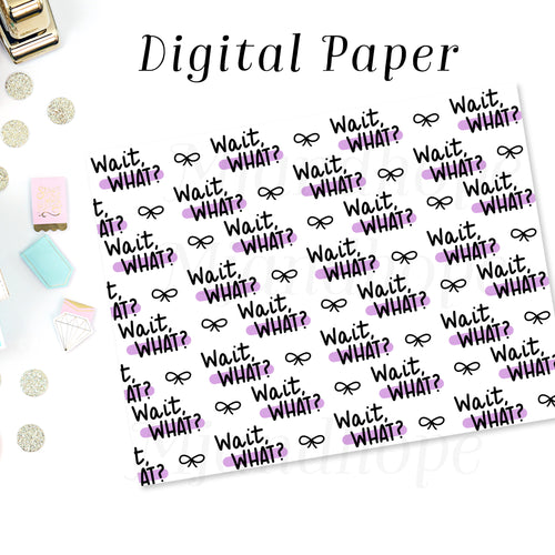 Wait What - Digital Paper - MJ and Hope
