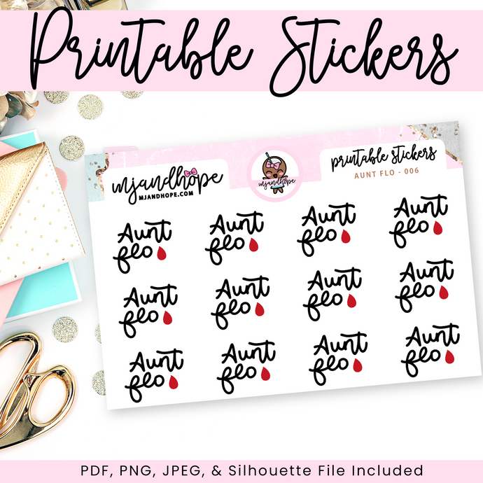 Aunt Flo - 006 - PRINTABLE STICKERS - MJ and Hope