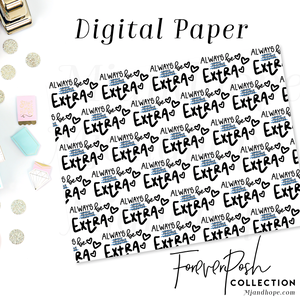 Always Be Extra - Digital Paper - MJ and Hope