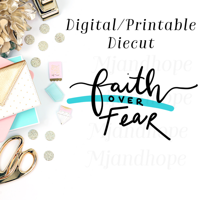 Faith Over Fear - Digital Diecut - MJ and Hope