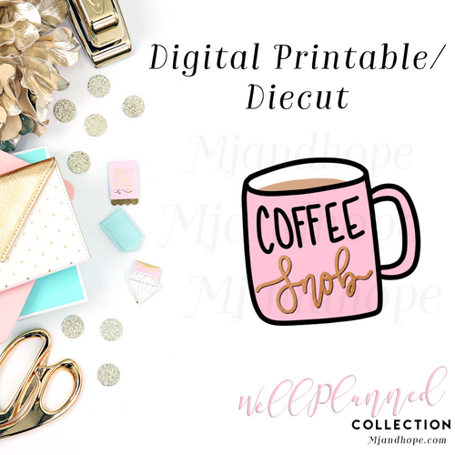 Coffee Snob Cup - Digital Diecut - MJ and Hope