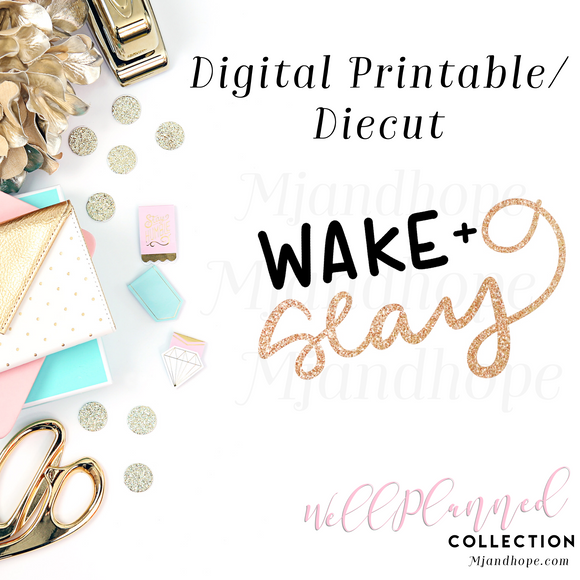 Wake + Slay (Gold) - Digital Diecut - MJ and Hope