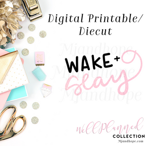 Wake + Slay (Pink) - Digital Diecut - MJ and Hope