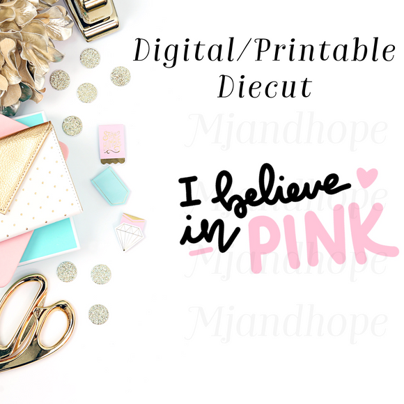 I Believe in Pink - Digital Diecut - MJ and Hope