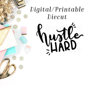 Hustle Hard - Digital Diecut - MJ and Hope