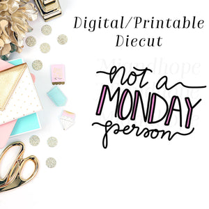 Not a Monday Person- Digital Diecut - MJ and Hope