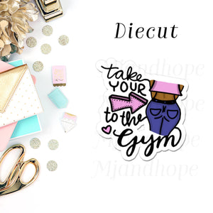 Take Your Butt to the Gym - Diecut - MJ and Hope