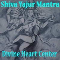 Shiva Yajur Mantra - Divine Heart Center