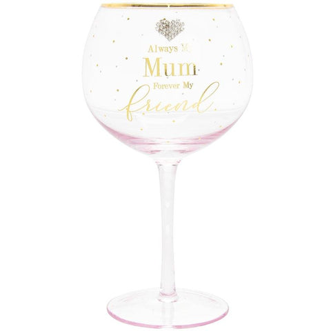 Always My Mum Forever My Friend Gin Glass