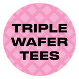 Triplewafer Tees