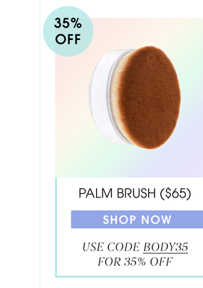 Palm Brush Now 35% OFF $65. Use code BODY35. Shop now.