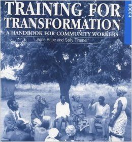 Training for Transformation: a Handbook for Community Workers: Book 2 - Revised Edition by Anne Hope; Sally Timmel