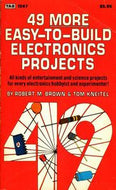 49 More Easy-To-Build Electronics Projects by Robert Michael Brown; Tom Kneitel