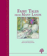 Fairy Tales From Many Lands by Arthur Rackham