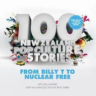 100 New Zealand Pop Culture Stories: From Billy t To Nuclear Free by Mitchell Hawkes