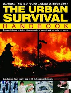 The Sas Survival Handbook: How To Survive in the Wild, in Any Climate, on Land Or At Sea by John Wiseman
