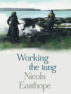 Working the Tang by Nicola Easthope
