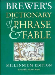 Brewer's Dictionary of Phrase And Fable - 14th Edition by Ivor H. Evans; Ebenezer Cobham Brewer