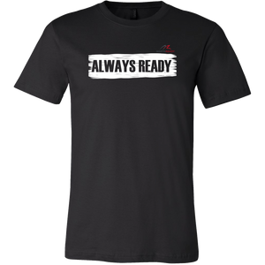 ALWAYS READY by NORTHREADY Unisex Shirt - Choice of Colors