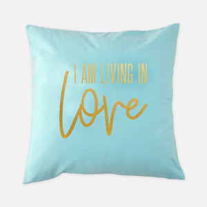 I AM Living In Love Pillow