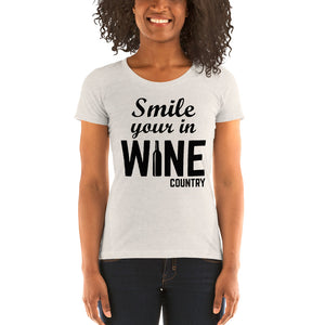 Smile your in WINE COUNTRY - Ladies' short sleeve t-shirt