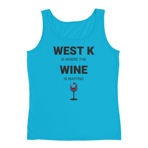 WEST K IS WHERE THE WINE IS