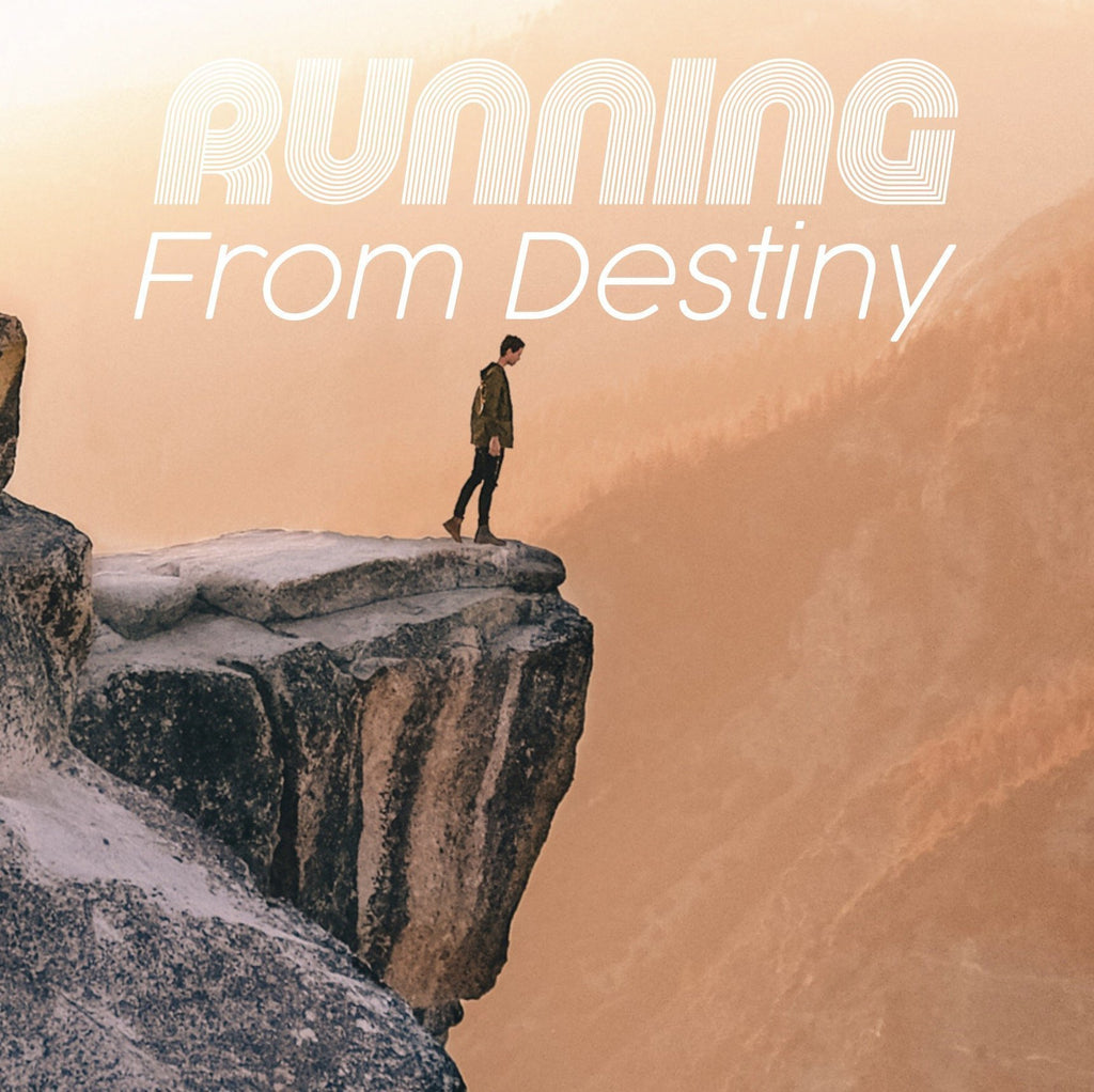 Running From Destiny