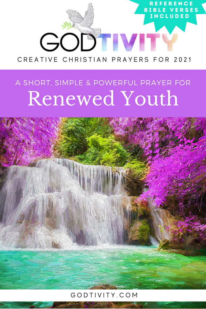 A Prayer For Renewed Youth