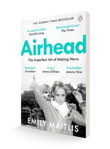 Airhead: The Imperfect Art of Making News | Emily Maitlis
