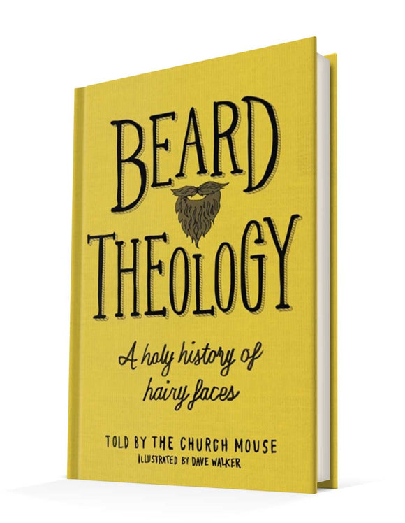 Beard Theology : A holy history of hairy faces | The Church Mouse