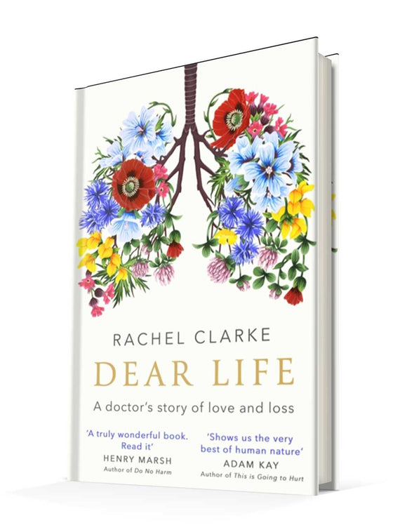 Dear Life: A Doctor's Story of Love and Loss | Rachel Clarke